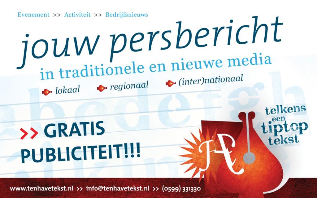 Tekstschrijver Ten Have Tekst verzorgt jouw persbericht voor gratis publiciteit in traditionele en nieuwe media: lokaal, regionaal en (inter)nationaal