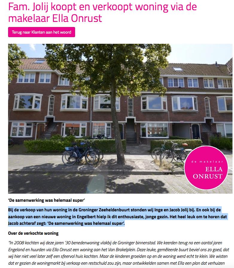 Ten Have Tekst schreef een zeer positieve referentie van de familie Jolij uit Engelberg voor de makelaar Ella Onrust in Groningen