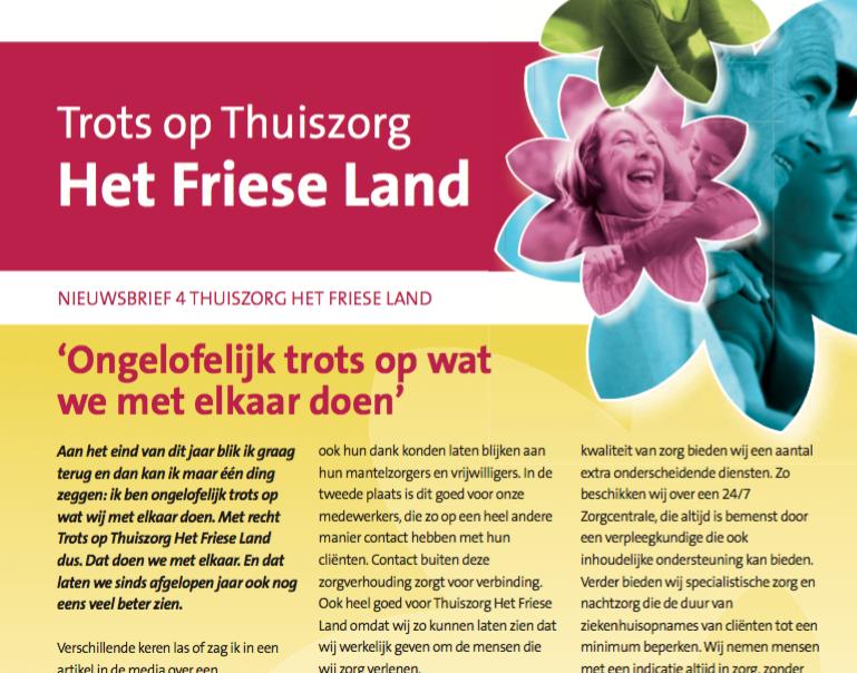 Ten Have Tekst schreef en redigeerde de teksten voor de nieuwsbrief van Thuiszorg Het Friese Land editie winter 2015